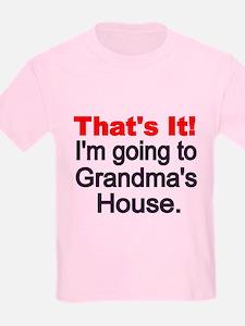 Thats It! Im Going To Grandmas House T-Shirt