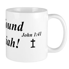 We have found the Messiah! Mug