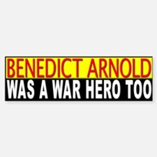 Benedict Arnold, War Hero Bumper Bumper Bumper Sticker