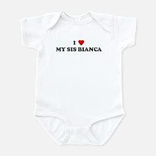 I Love MY SIS BIANCA Infant Bodysuit