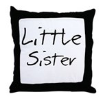Little Sister (Black Text) Throw Pillow