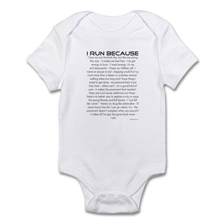 I Run Because Infant Bodysuit