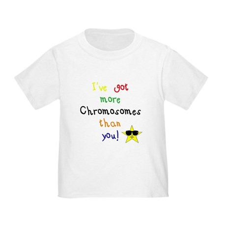 More Chromosomes Toddler T-Shirt