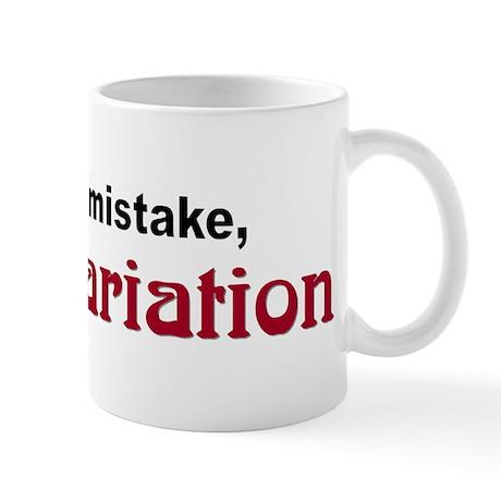 """""""It's a Variation"""" Mug"""