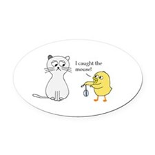 I caught the mouse! Oval Car Magnet