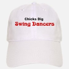 """Chicks Dig Swing Dancers"" Baseball Baseball Cap"