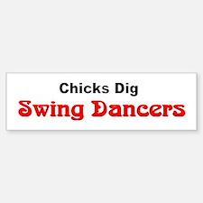 """Chicks Dig Swing Dancers"" Bumper Bumper Stickers"