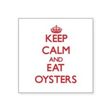 Keep calm and eat Oysters Sticker