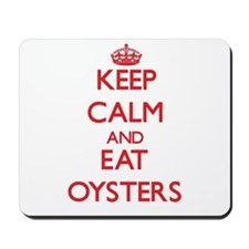 Keep calm and eat Oysters Mousepad