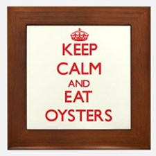 Keep calm and eat Oysters Framed Tile