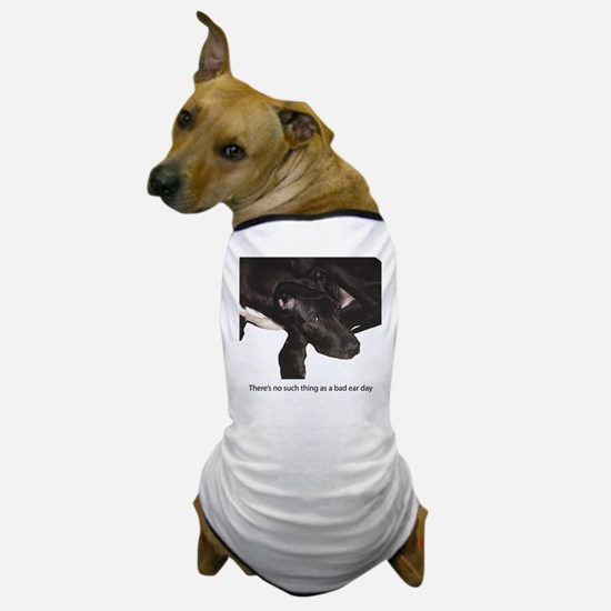 Good Ear Day Dog T-Shirt
