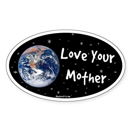 Love Your Mother Oval Sticker