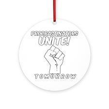 Procrastinators Unite Tomorrow Funn Round Ornament