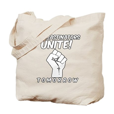 Procrastinators Unite Tomorrow Funny Tote Bag