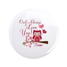 "Owl Always Love You 3.5"" Button (100 pack)"