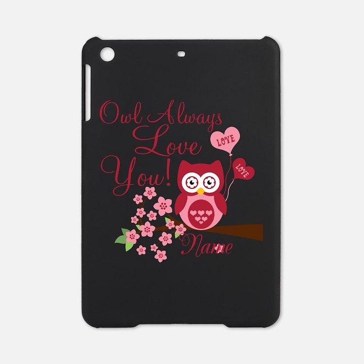 Owl Always Love You iPad Mini Case