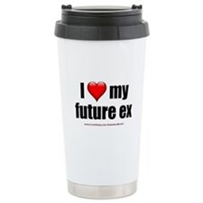 """Love My Future Ex"" Travel Mug"