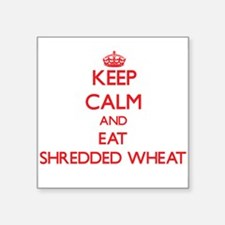 Keep calm and eat Shredded Wheat Sticker