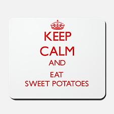 Keep calm and eat Sweet Potatoes Mousepad