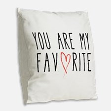 You are my favorite with red heart Burlap Throw Pi