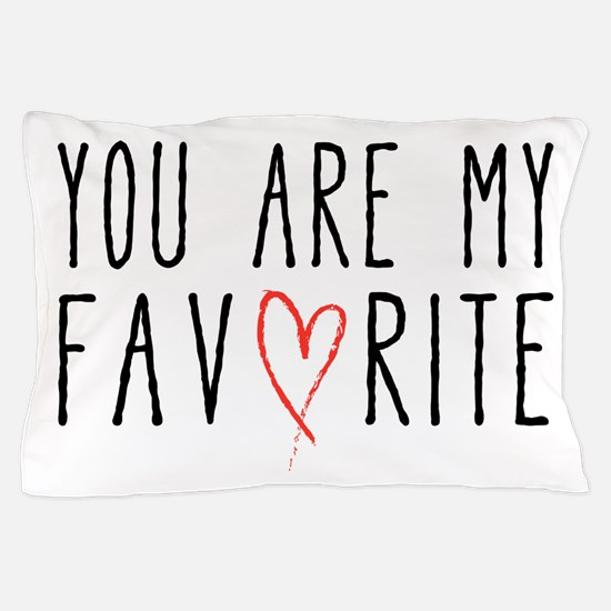 You are my favorite with red heart Pillow Case