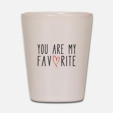 You are my favorite with red heart Shot Glass