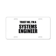 Trust Me, Im A Systems Engineer Aluminum License P