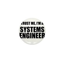 Trust Me, Im A Systems Engineer Mini Button