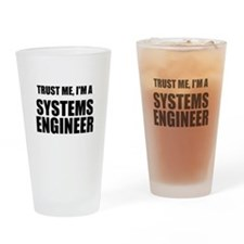 Trust Me, Im A Systems Engineer Drinking Glass