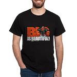 BIG Is BEAUTIFUL! Dark T-Shirt