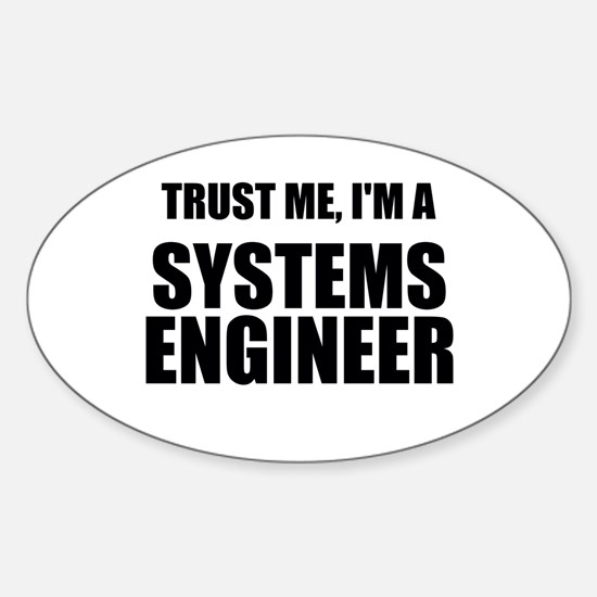 Trust Me, Im A Systems Engineer Decal