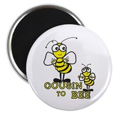 cousin to bee Magnet