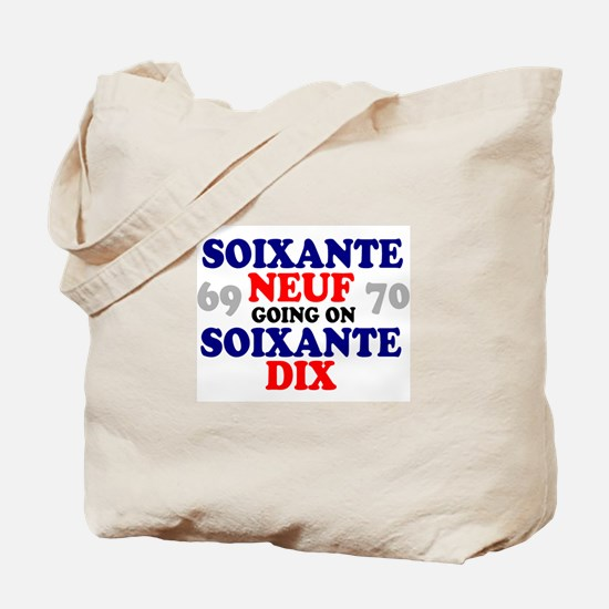 69 GOING ON 70 - FRENCH Tote Bag