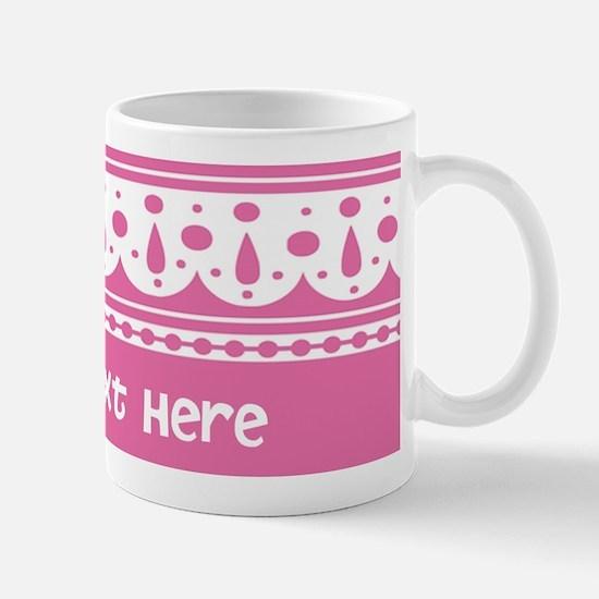 Girly Pink Custom Text Mug