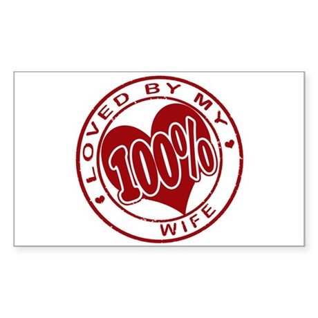 """""""100% Loved"""" [Wife] Rectangle Sticker"""