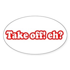 Take Off Eh? Oval Decal