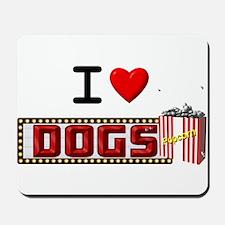 I Love Dogs & Popcorn! Mousepad