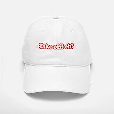 Take Off Eh? Baseball Baseball Cap
