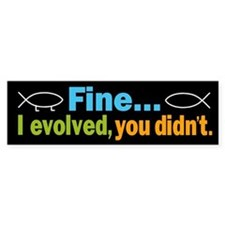 Fine... I evolved, you didn't Car Sticker