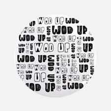 """WOD Up Cross Fit  3.5"""" Button"""