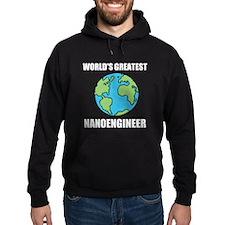 Worlds Greatest Nanoengineer Hoodie