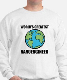 Worlds Greatest Nanoengineer Sweatshirt