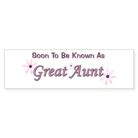 Soon To Be Great Aunt Bumper Sticker