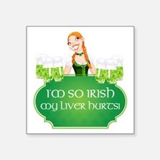 "I'M SO IRISH... Square Sticker 3"" x 3"""