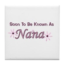 Soon To Be Known As Nana Tile Coaster