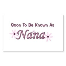 Soon To Be Known As Nana Rectangle Decal