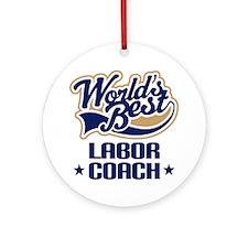 Labor Coach (Worlds Best) Ornament (Round)