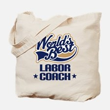 Labor Coach (Worlds Best) Tote Bag