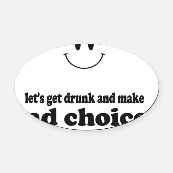 Bad Choices Oval Car Magnet