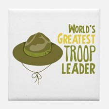 Greatest Troop Leader Tile Coaster